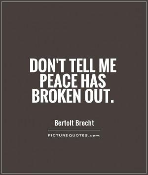 Peace Quotes War Quotes Bertolt Brecht Quotes