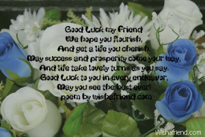 Good Luck my FriendWe hope