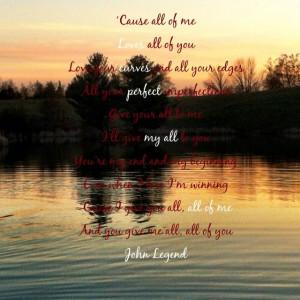 All of me John legend..love these lyrics #greatsong Lyrics Inspiration ...