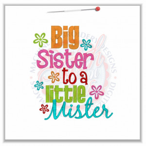 Sayings (4685) Big Sister To A Little Mister 5x7