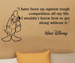 Disney Donald Duck I have been up against tough competition wall quote ...