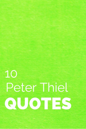 Peter Thiel Motivational and Inspirational Quotes You Should Know
