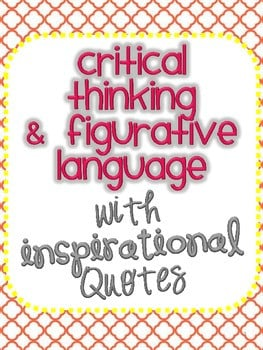 Critical Thinking and Figurative Language with Inspirational Quotes