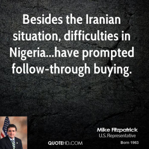 Besides the Iranian situation, difficulties in Nigeria...have prompted ...