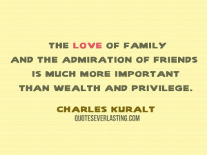 The love of the family and the admiration of friends is much more ...