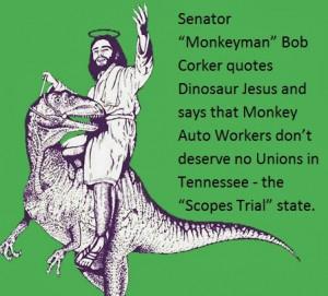 "Senator ""Monkeyman"" Corker and Dinosaur Jesus Oppose Unions in ..."