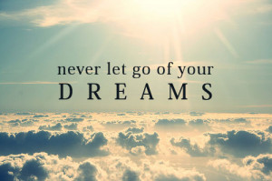 Never Let Go - Best Dream Quote