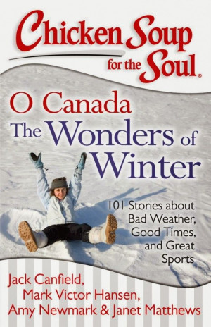 Chicken Soup for the Soul: O Canada The Wonders of Winter Givaway ...