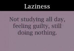 Laziness: