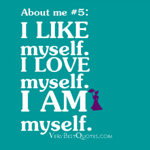 like myself. I Love myself. I am myself.""