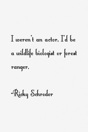 Ricky Schroder Quotes & Sayings
