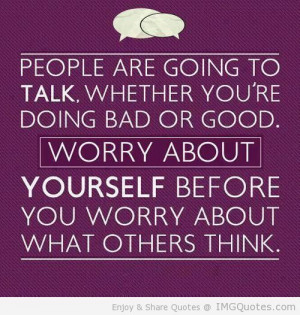 Worry about yourself quote
