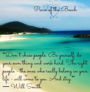 Don't chase people Will Smith advice quote via Peace of the Beach on ...
