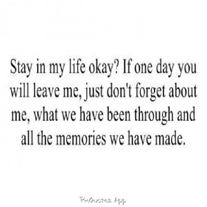 Please stay...but remember me