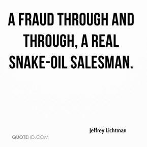 ... Lichtman - a fraud through and through, a real snake-oil salesman