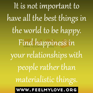 It is not important to have all the best things in the world to be ...