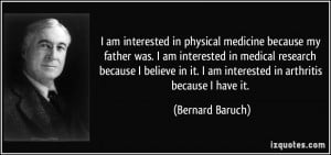 medicine because my father was. I am interested in medical research ...