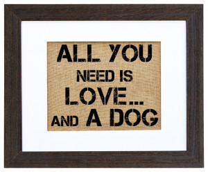 All You Need Is Love...And A Dog'