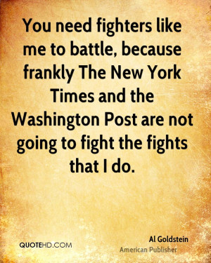 You need fighters like me to battle, because frankly The New York ...