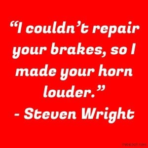 Steven wright quotes and sayings witty humorous funny car
