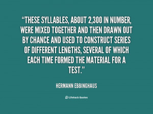 These syllables, about 2,300 in number, were mixed together and then ...