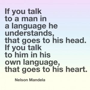 Language learning quote: If you talk to a man in a language he ...