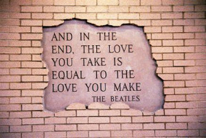 love you make and take the beatles picture quote