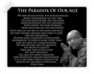 The paradox of our age quote