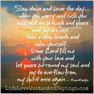 Slow down and savor the day..