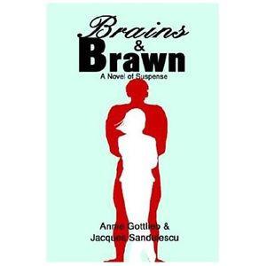 Brawn A Novel of Suspense Annie Gottlieb Jacques Sandulescu Gottlieb