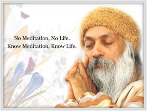 Osho quotes, deep, best, sayings, meditation, life