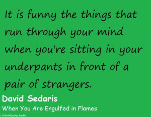 It is funny the things that run through your mind when you're sitting ...