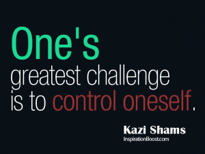 Self Control Quote by Kazi Shams
