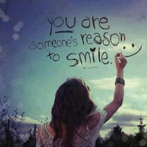 Home » Picture Quotes » Smile » You are someone's reason to smile