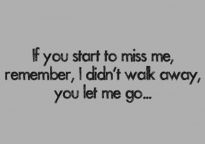 Remember, you let me go.....