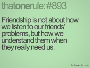 Quotes For Friendship Problems Friendship is not about how we