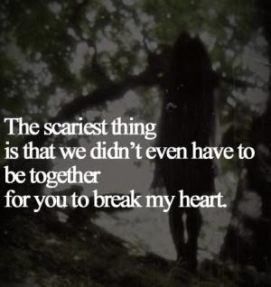 You Break My Heart Quotes