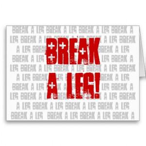 Break a Leg Good Luck Card