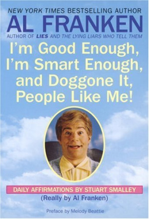 ... and Doggone It, People Like Me!: Daily Affirmations By Stuart Smalley