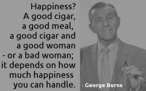 George Burns - Cigar QuoteCigars Life, Cigars Heavens, Wisdom, Nice ...