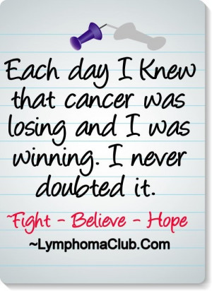 Each day I knew that cancer was losing and I was winning...I never ...