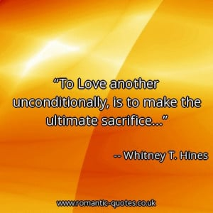 ... -unconditionally-is-to-make-the-ultimate-sacrifice_403x403_15899.jpg