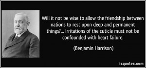 ... cuticle must not be confounded with heart failure. - Benjamin Harrison