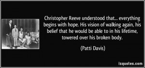 Christopher Reeve understood that... everything begins with hope. His ...