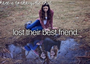 Sad Best Friend Quotes Tumblr best friends lose quotes