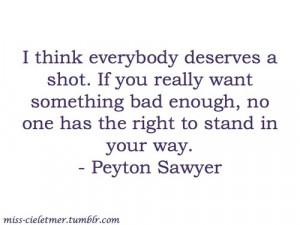 Peyton Sawyer #Peyton #Peyton Quotes #Peyton Sawyer Quotes #OTH #One ...