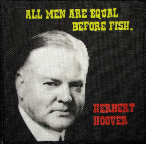 HERBERT HOOVER QUOTE - Look at the smirk on his face - Printed Patch ...
