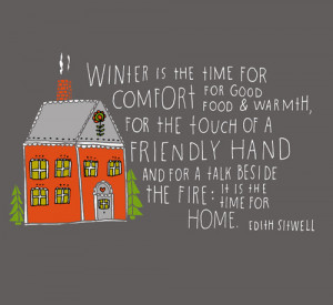 Winter Is The Time For Comfort For Good Food & Warmth, For The Touch ...