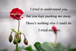 Tried To understand You, But You Kept….