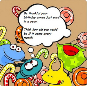 Funny birthday quotes for kids- to make their birthday a bash
